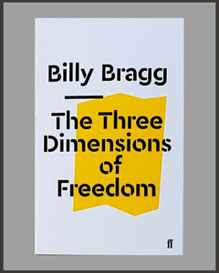 The Three Dimensions Of Freedom-Billy Bragg
