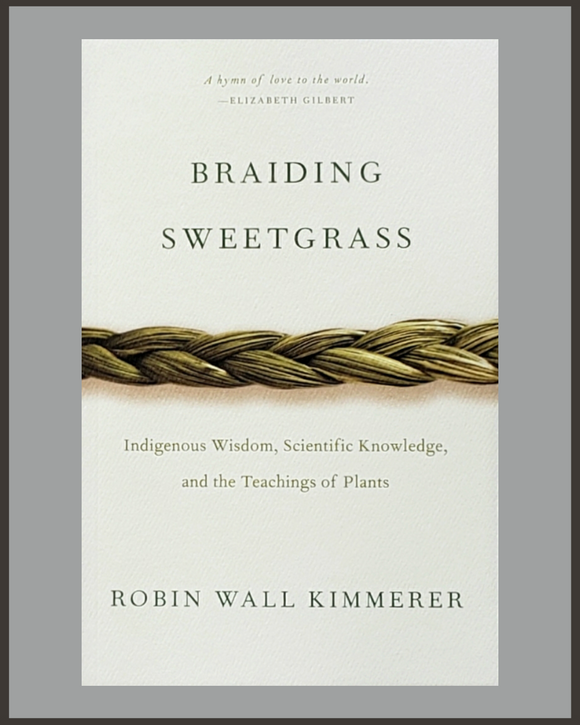Braiding Sweetgrass-Robin Wall Kimmerer