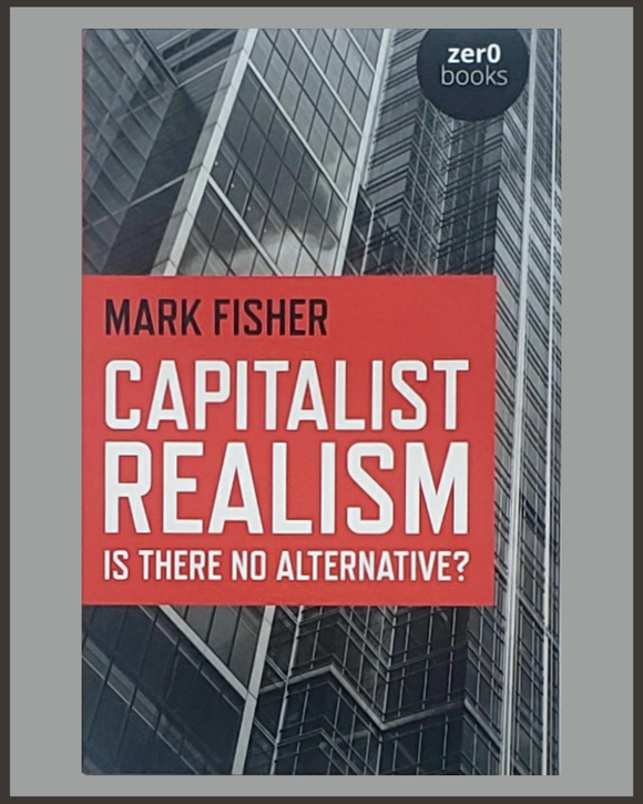 Capitalist Realism-Mark Fisher