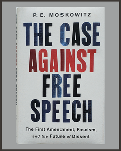 The Case Against Free Speech-P.E. Moskowitz