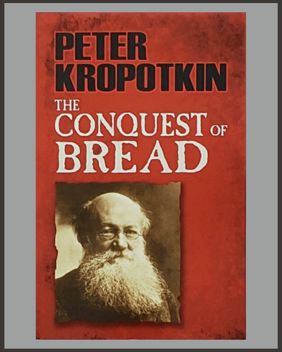 The Conquest Of Bread-Peter Kropotkin