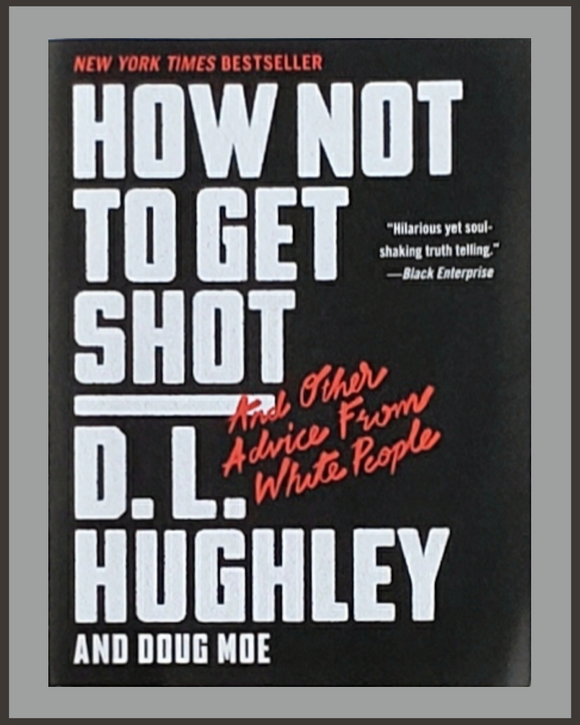How Not To Get Shot-D.L. Hughley