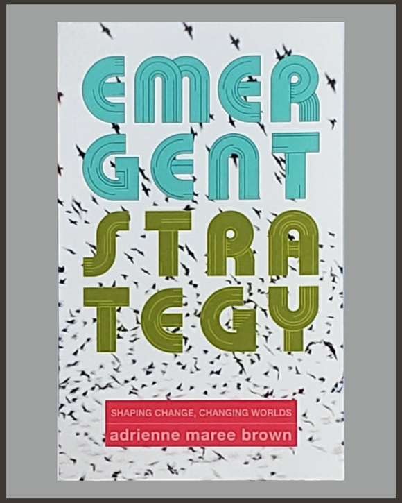 Emergent Strategy-Adrienne Maree Brown
