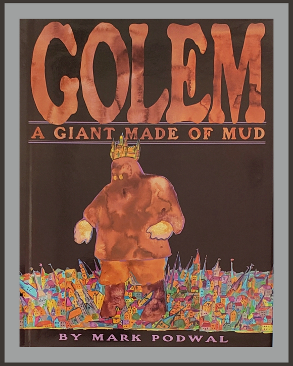 Golem: A Giant Made Of Mud-Mark Podwal