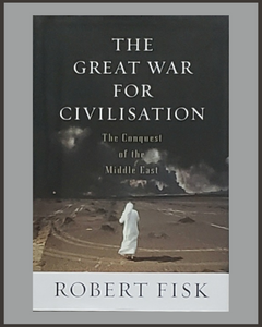 The Great War For Civilization-Robert Fisk