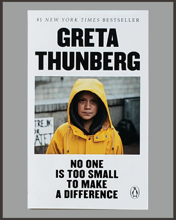 No One Is Too Small Make Difference-Greta Thunberg