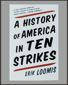 A History Of America In Ten Strikes-Erik Loomis