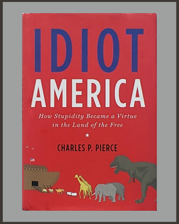 Idiot America-Charles Pierce