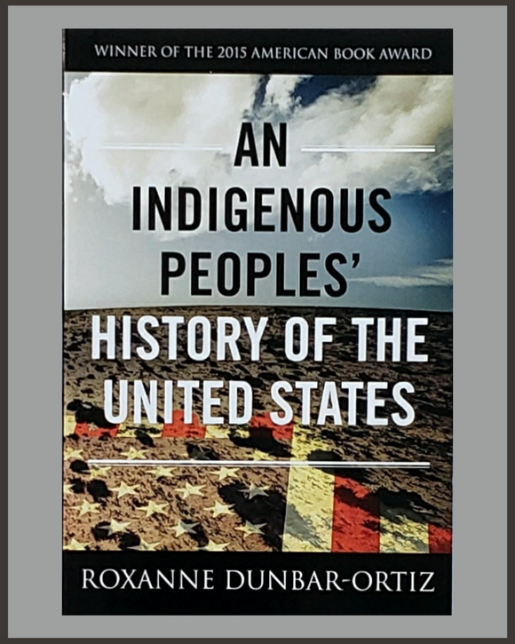 An Indigenous Peoples' History Of The United States-Roxanne Dunbar-Ortiz