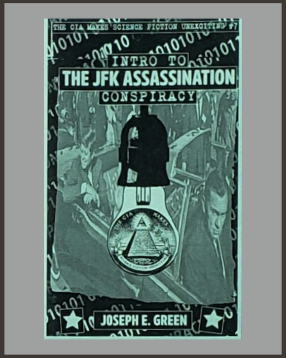 Intro To The JFK Assassination Conspiracy-Joseph E. Green