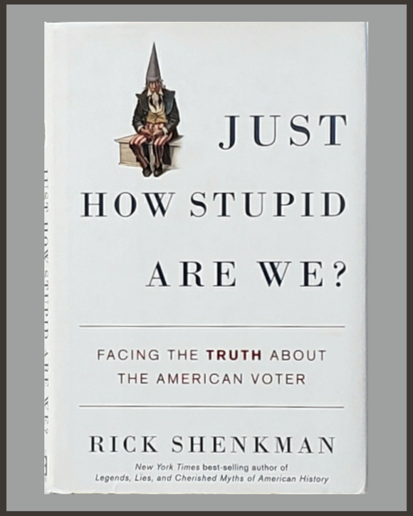 Just How Stupid Are We?-Rick Shenkman