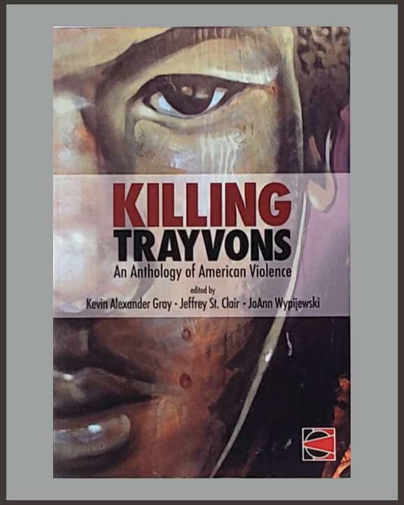 Killing Trayvons-An Anthology Of American Violence-Kevin Gray