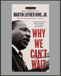 Why We Can't Wait-Martin Luther King, Jr.-Signet Classic