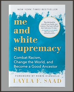 Me And White Supremacy-Layla F. Saad