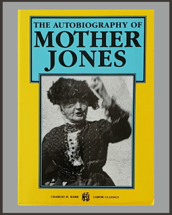 The Autobiography Of Mother Jones-Mary Harris Jones