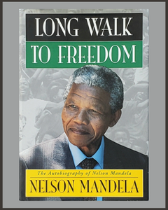 Long Walk To Freedom-Nelson Mandela
