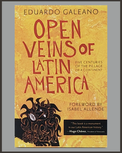 Open Veins Of Latin America-Eduardo Galeano