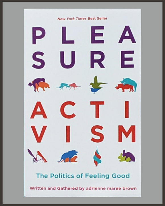 Pleasure Activism-Adrienne Maree Brown