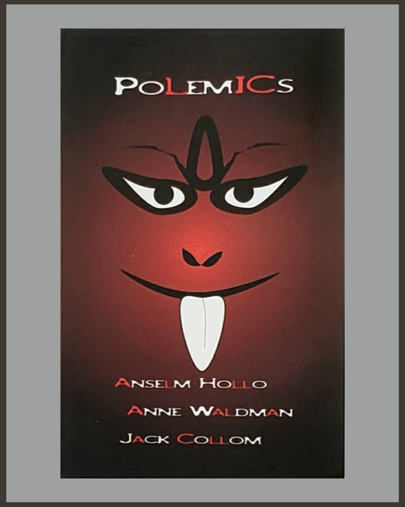 Polemics-Anselm Hollo, Anne Waldman & Jack Collum