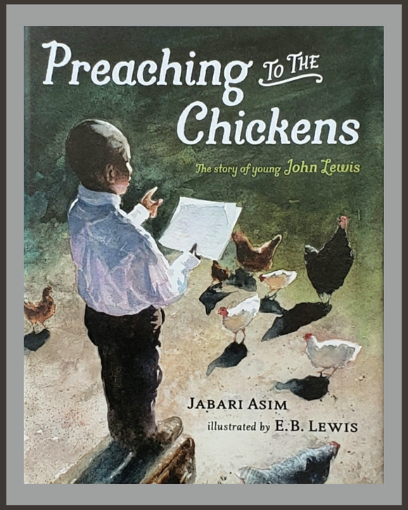 Preaching To The Chickens: The Story Of Young John Lewis-Jabari Asim & E. B. Lewis