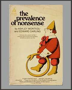 The Prevalence Of Nonsense-Ashley Montagu & Edward Darling