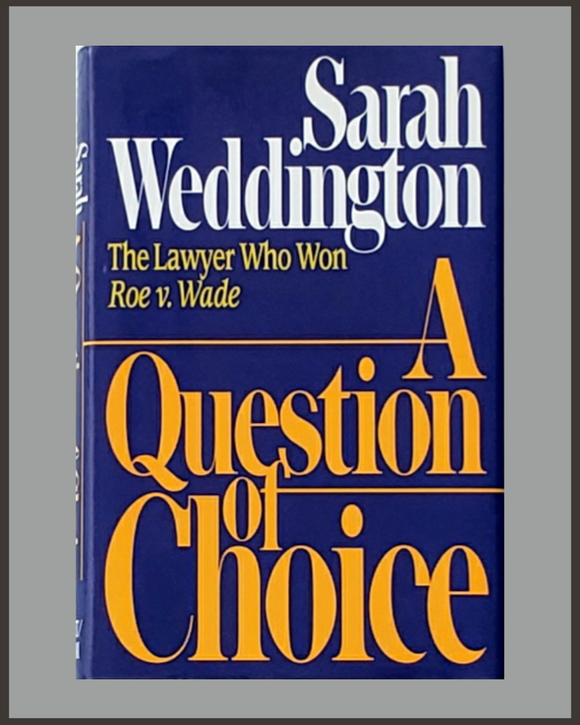 A Question Of Choice-Sarah Weddington-SIGNED