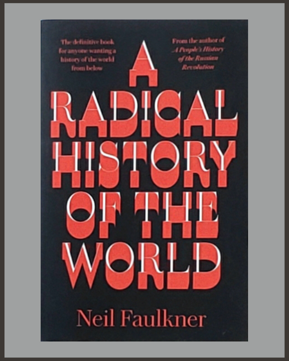 A Radical History Of The World-Neil Faulkner