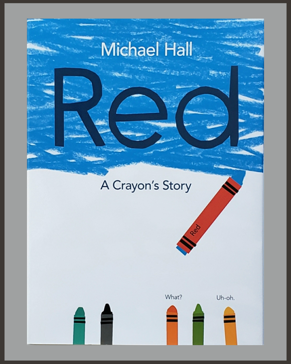 Red: A Crayon's Story-Michael Hall