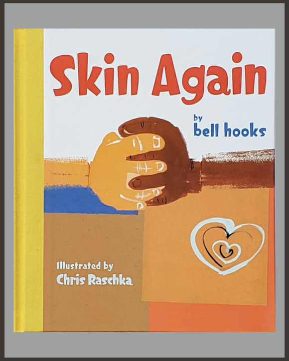 Skin Again-Bell Hooks & Chris Raschka