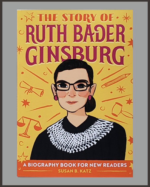 The Story Of Ruth Bader Ginsburg-Susan B. Katz
