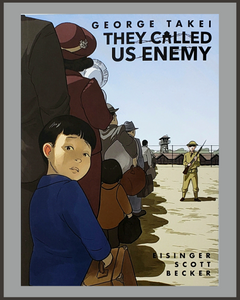 They Called Us Enemy -George Takei & Harmony Becker