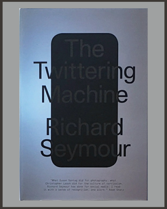 The Twittering Machine-Richard Seymour