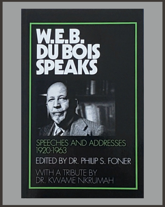W.E.B. Du Bois Speaks-Speeches & Addresses 1920-1963