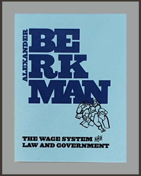 The Wage System & Law And Government-Alexander Berkman
