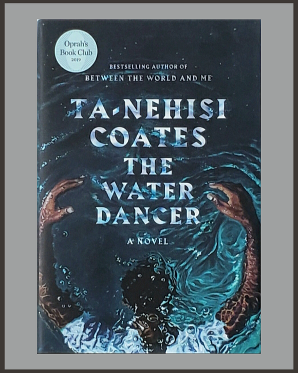 The Water Dancer-Ta-Nehisi Coates