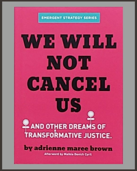We Will Not Cancel Us-adrienne maree brown