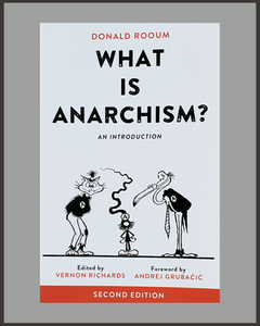 What Is Anarchism?-Donald Rooum