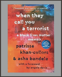 When They Call You A Terrorist-Patrisse Khan-Cullors & Asha Bandele