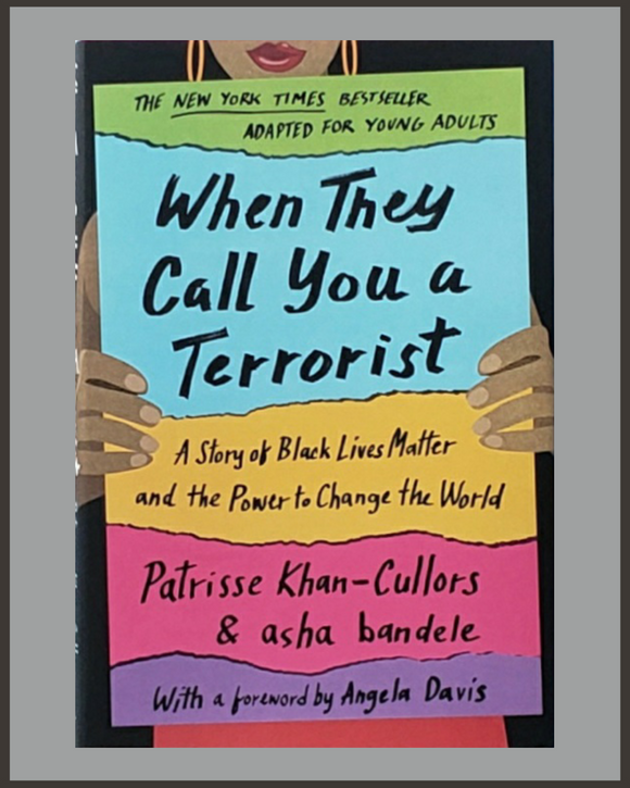 When They Call You A Terrorist-YA Adaptation-Patrisse Khan-Cullors & Asha Bandele