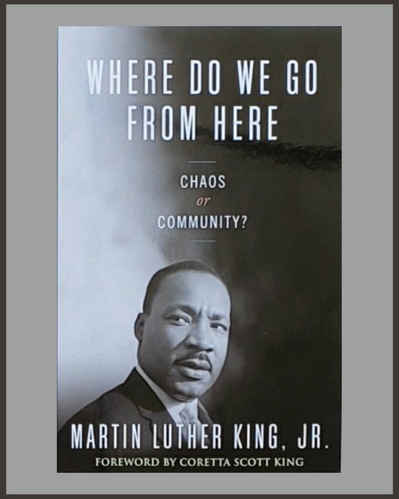 Where Do We Go From Here-Martin Luther King, Jr.