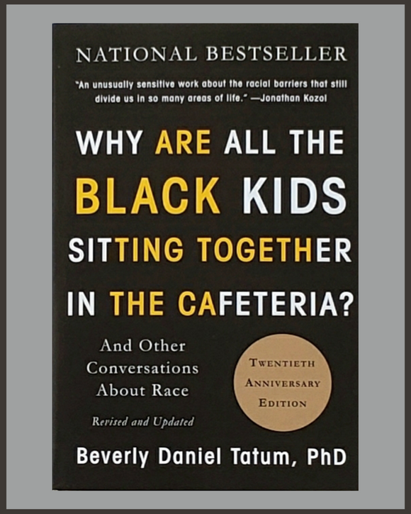 Why Are All The Black Kids Sitting Together...-Beverly Daniel Tatum