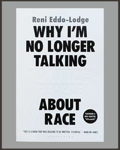 Why I'm No Longer Talking To White People About Race-Reni Eddo-Lodge