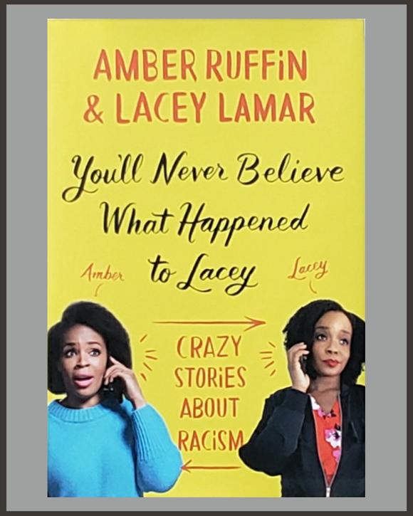 You'll Never Believe What Happened To Lacey-Amber Ruffin & Lacey Lamar