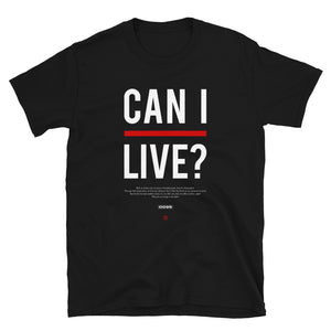 Can I Live T-Shirt