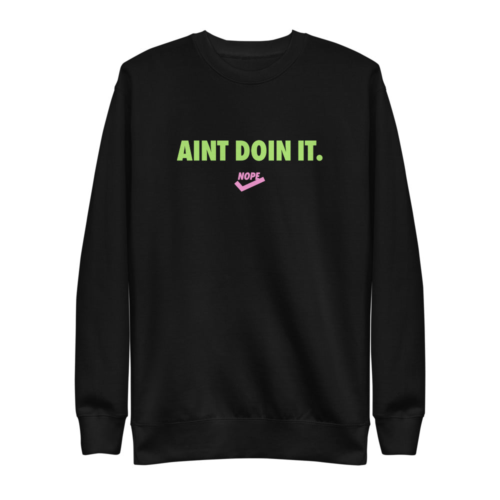 Aint Doin it Crewneck