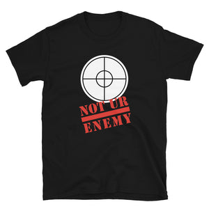 Not Ur Enemy T-Shirt