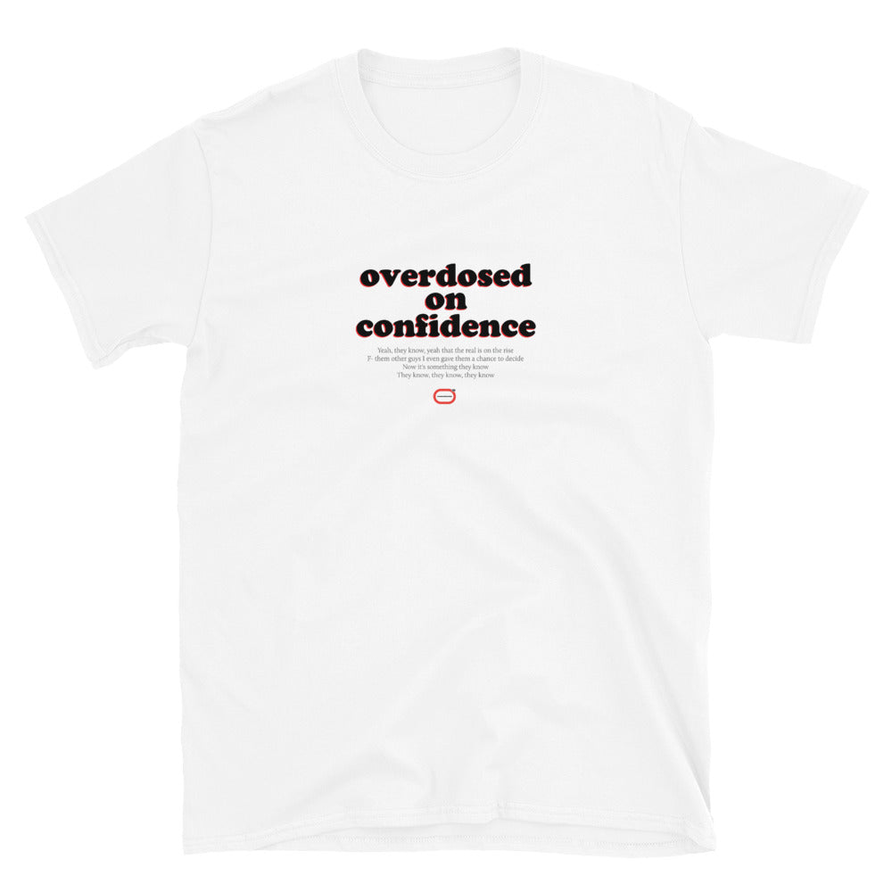 Onedegree Overdosed on Confidence T-Shirt