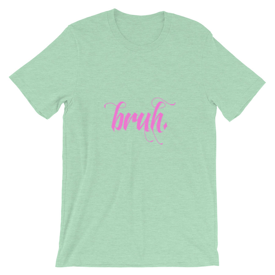 Bruh Short-Sleeve Unisex T-Shirt