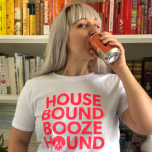 Load image into Gallery viewer, HOUSE BOUND BOOZE HOUND tee
