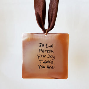 Be The Person Your Dog Thinks You Are - Gift Notes